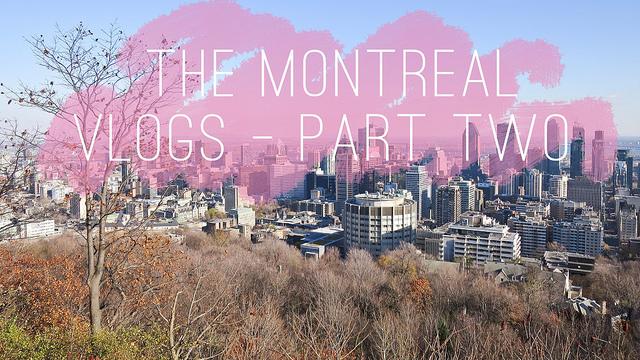 Montreal Vlog 2